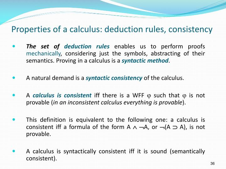Properties of a calculus: deduction rules, consistency