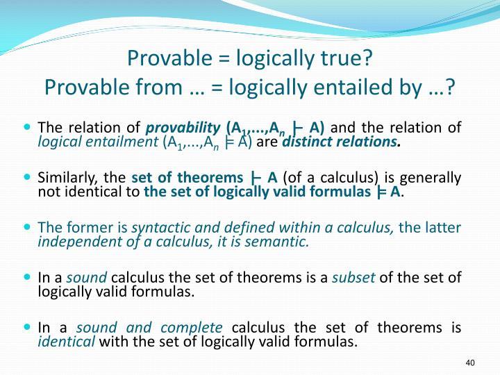 Provable = logically true?