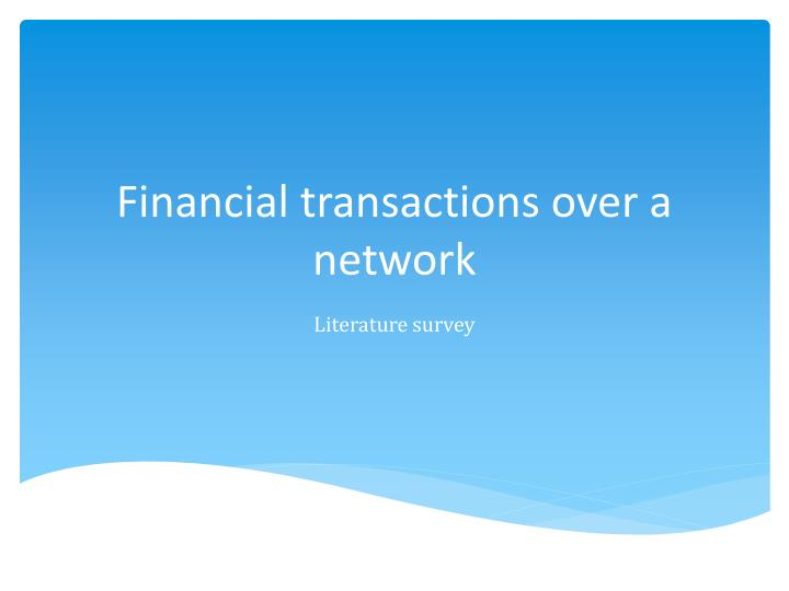 Financial transactions over a network