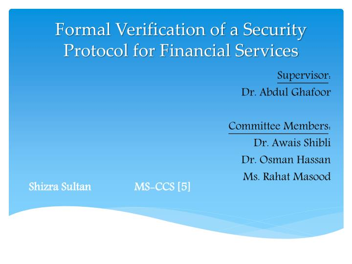 Formal verification of a security protocol for financial services