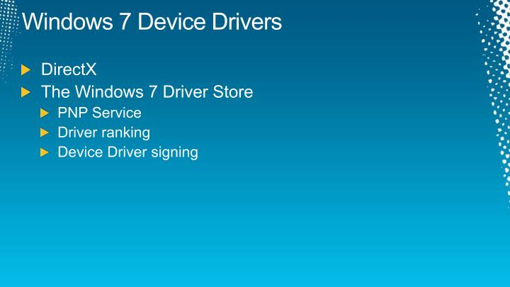 Windows 7 Device Drivers