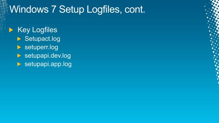 Windows 7 Setup Logfiles, cont.