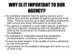 why is it important to our agency
