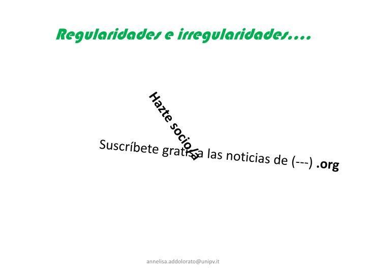 Regularidades e irregularidades….