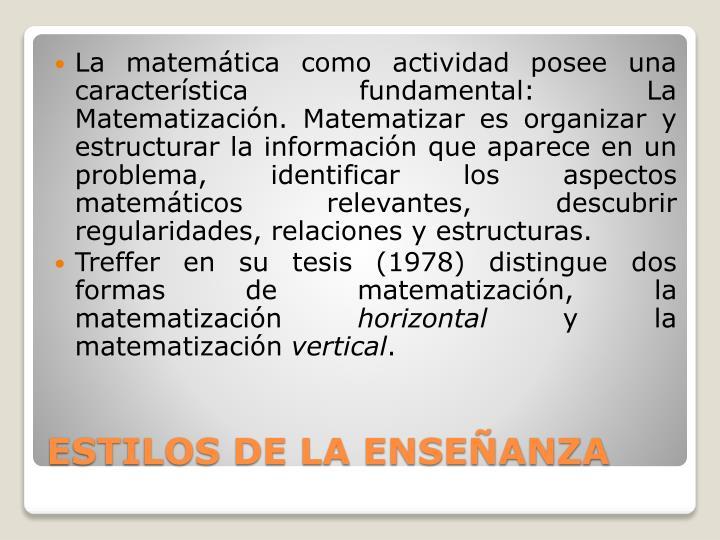 La matemática como actividad posee una característica fundamental: La