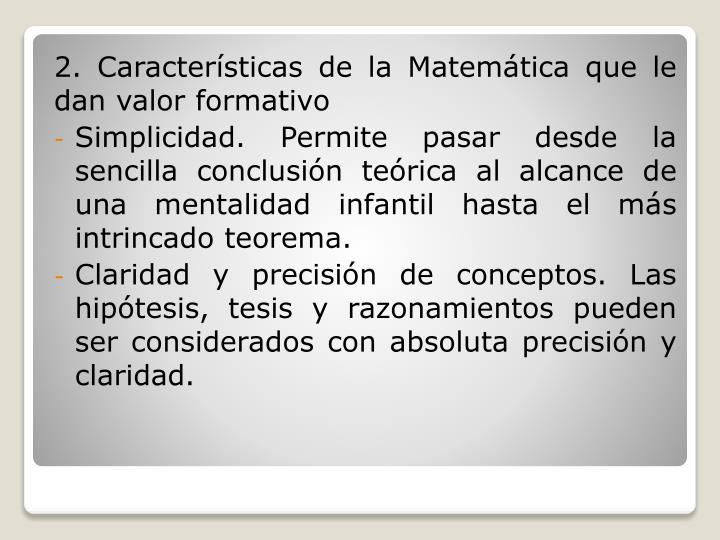 2. Características de la Matemática que le dan valor