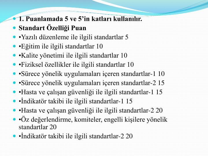 1. Puanlamada 5 ve 5'in katları kullanılır.