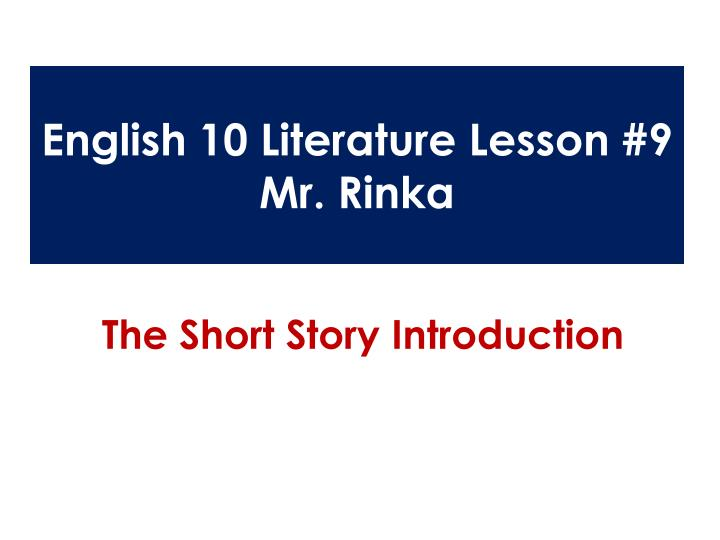 English 10 Literature Lesson #9
