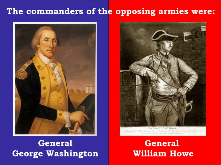The commanders of the opposing armies were: