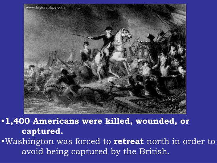 1,400 Americans were killed, wounded, or captured.