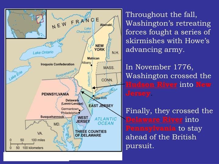 Throughout the fall, Washington's retreating forces fought a series of skirmishes with Howe's advancing army.