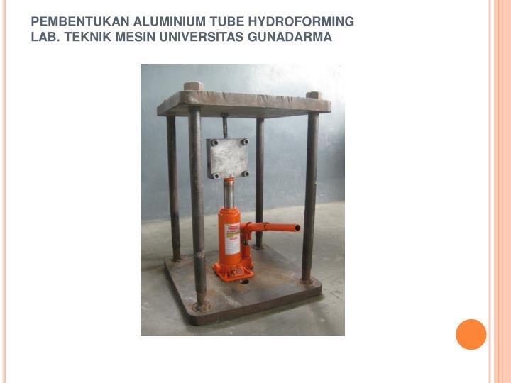 PEMBENTUKAN ALUMINIUM TUBE HYDROFORMING