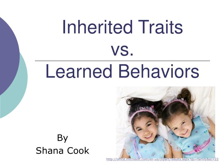 Inherited traits vs learned behaviors