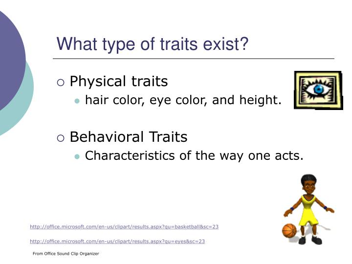 What type of traits exist?