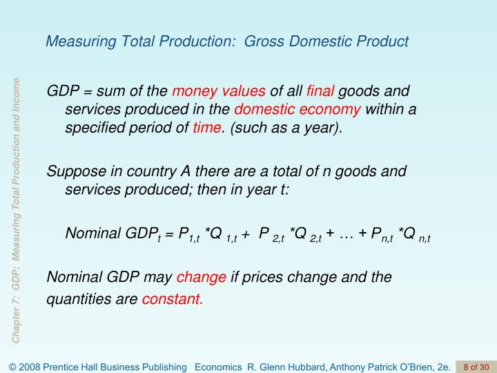 Measuring Total Production:  Gross Domestic Product
