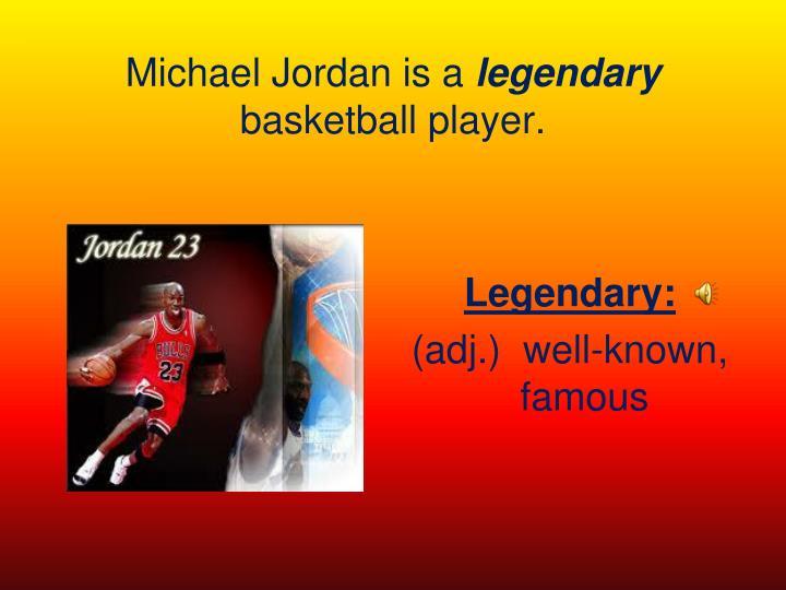 Michael Jordan is a
