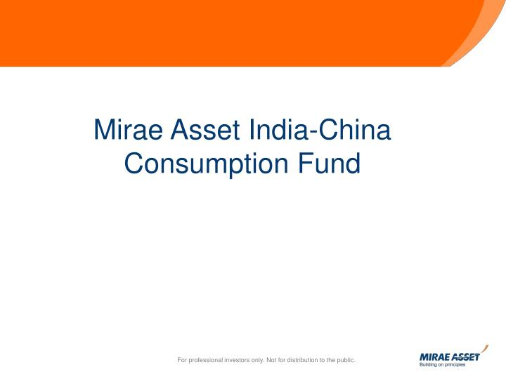 Mirae Asset India-China Consumption Fund