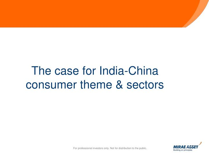 The case for India-China consumer theme & sectors