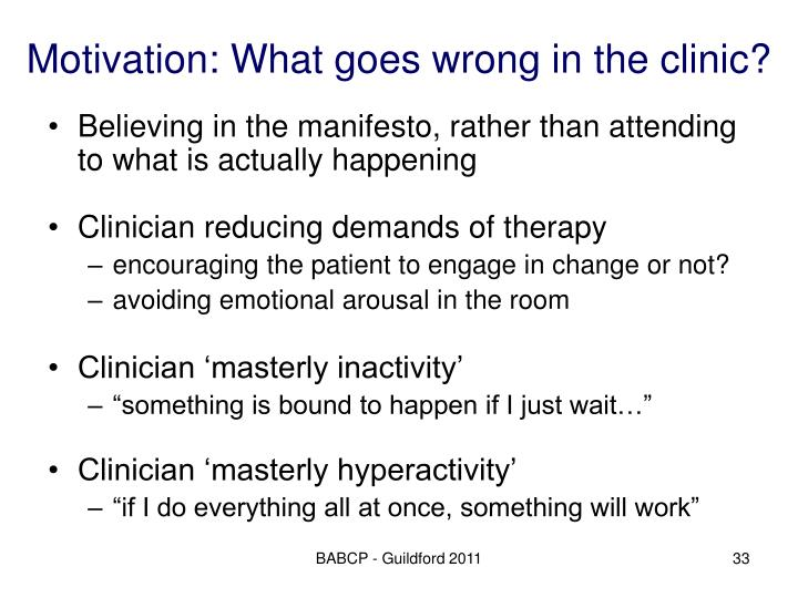 Motivation: What goes wrong in the clinic?