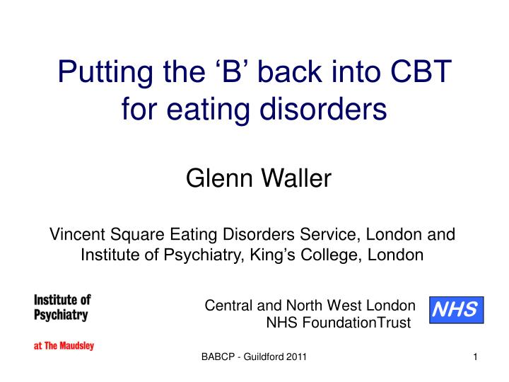 Putting the 'B' back into CBT for eating disorders
