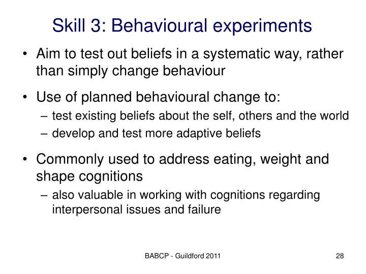 Skill 3: Behavioural experiments