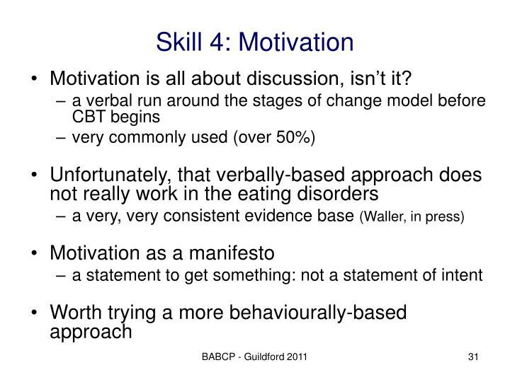 Skill 4: Motivation