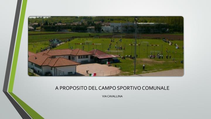 A PROPOSITO DEL CAMPO SPORTIVO COMUNALE
