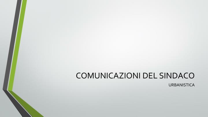 COMUNICAZIONI DEL SINDACO