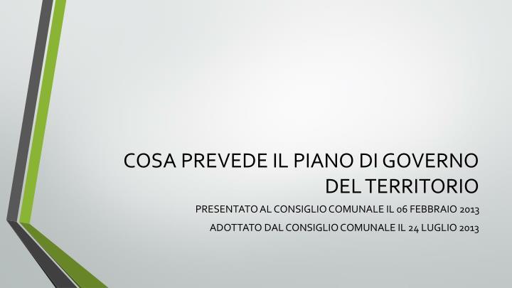COSA PREVEDE IL PIANO DI GOVERNO DEL TERRITORIO