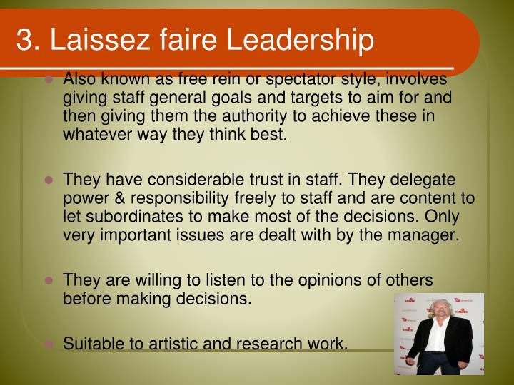 3. Laissez faire Leadership