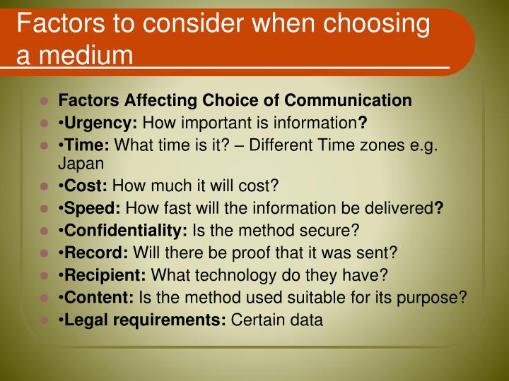 Factors to consider when choosing a medium