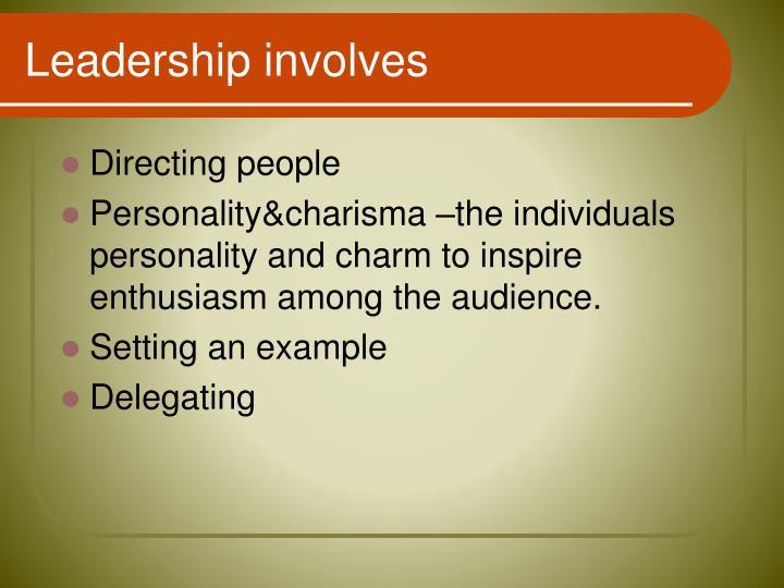 Leadership involves