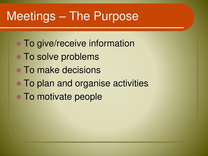 Meetings – The Purpose