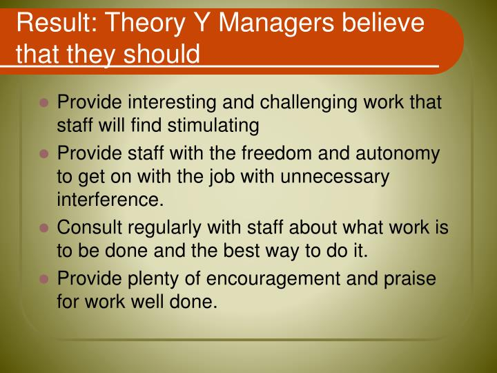 Result: Theory Y Managers believe that they should