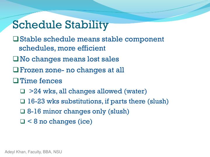 Stable schedule means stable component schedules, more efficient