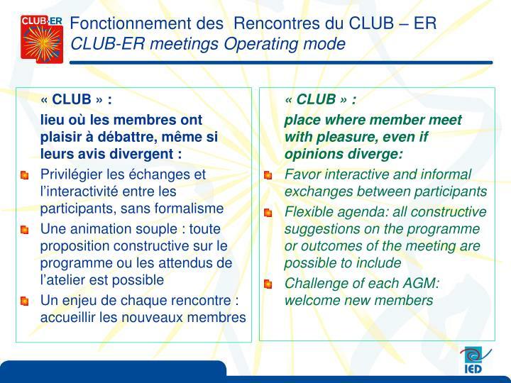 Fonctionnement des  Rencontres du CLUB – ER
