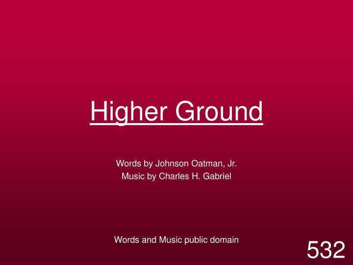 Higher ground