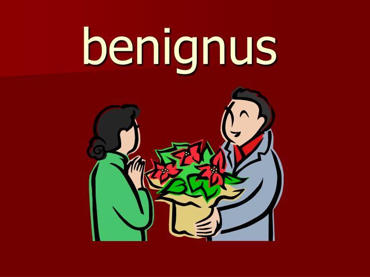 benignus