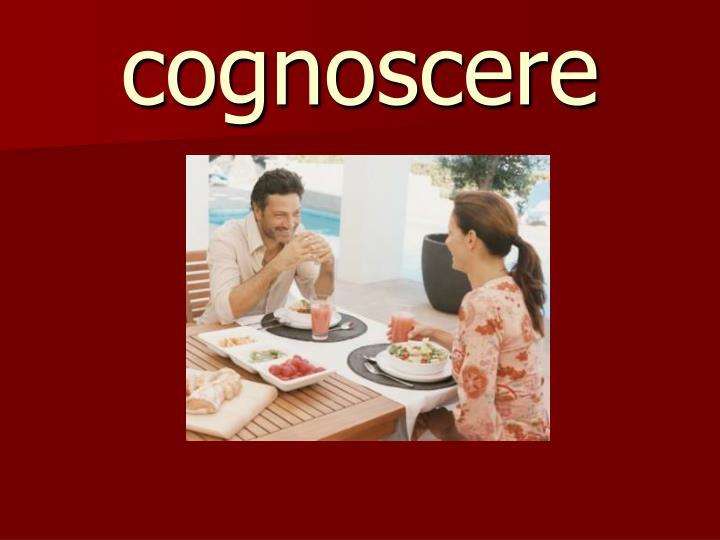cognoscere