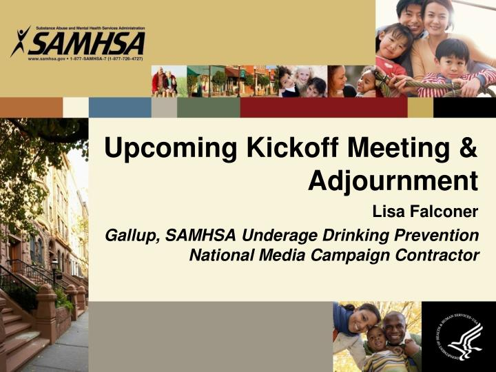 Upcoming Kickoff Meeting & Adjournment