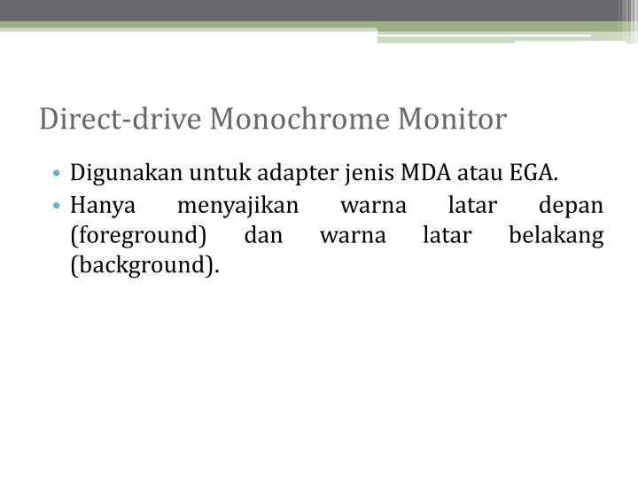 Direct-drive Monochrome Monitor
