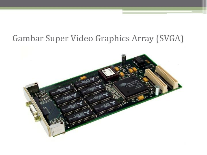 Gambar Super Video Graphics Array (SVGA)