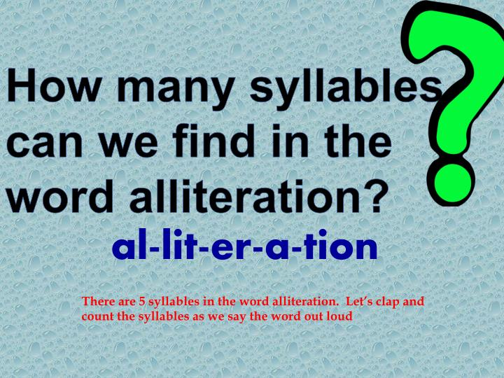 How many syllables can we find in the word alliteration?