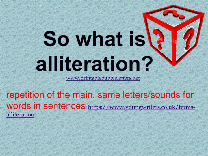 So what is alliteration?