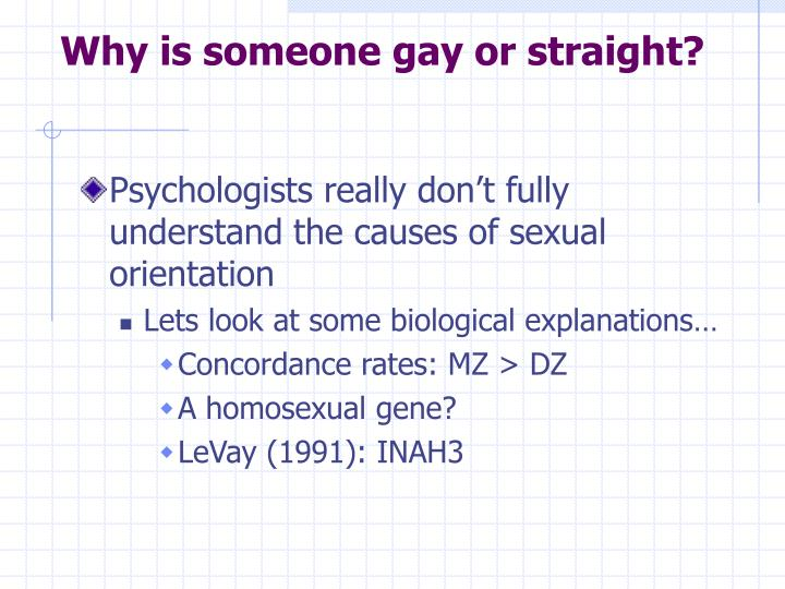 Why is someone gay or straight?
