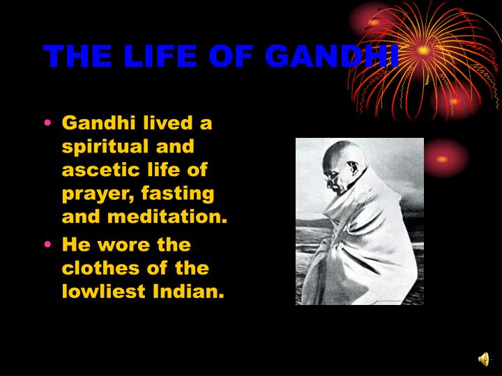 THE LIFE OF GANDHI