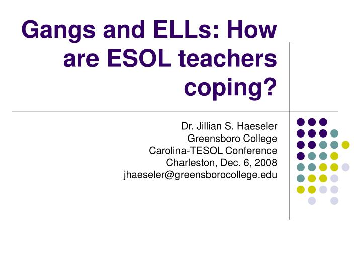 Gangs and ELLs: How are ESOL teachers coping?