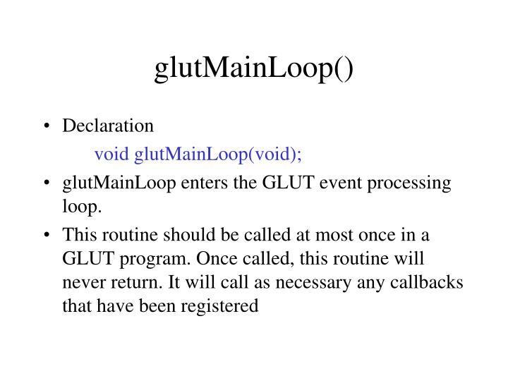 glutMainLoop()