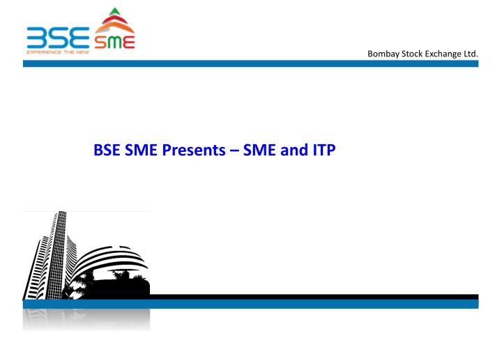 Bse sme presents sme and itp