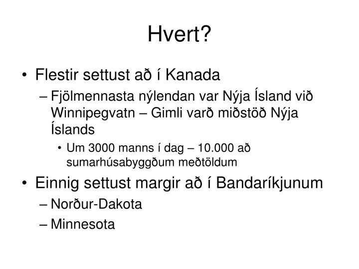 Hvert?